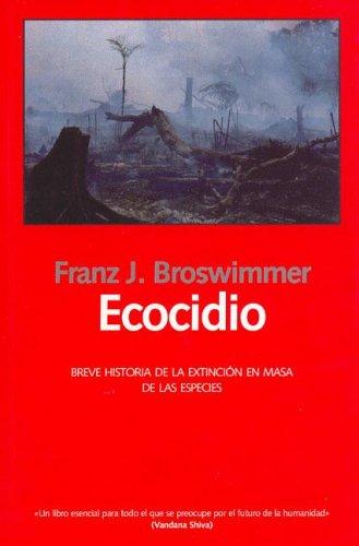 Ecocidio/ Ecocide (Las Dos Culturas) por Franz J. Broswimmer