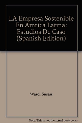 Sustainable Enterprise in Latin America: A Case Book