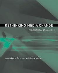 Rethinking Media Change - The Aesthetics of Transition