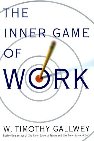Inner Game of Work por Timothy Gallwey