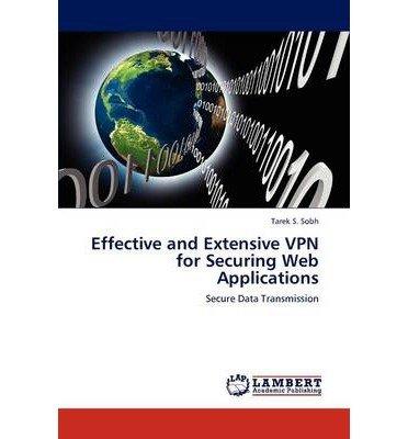 [(Effective and Extensive VPN for Securing Web Applications )] [Author: Sobh Tarek S] [Nov-2012] par Sobh Tarek S