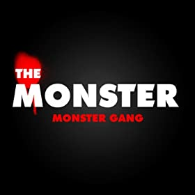 Monster Gang-The Monster