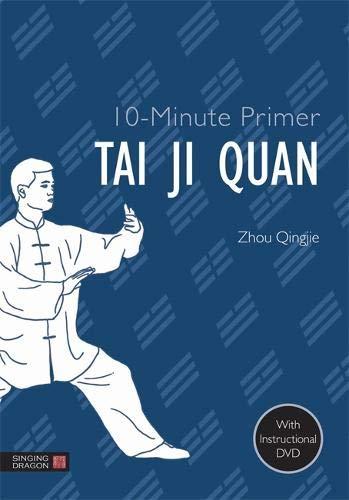 Tai Ji Quan [With DVD] (10-Minute Primer (Singing Dragon)) (Combat Fitness-dvd)