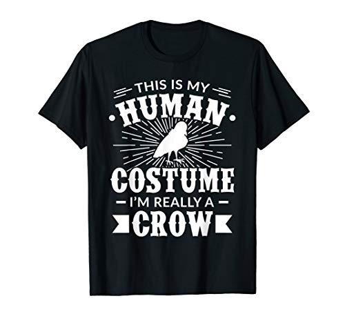 Menschenkostüm Im really a Crow Halloween-Kostüm Geschenk T-Shirt (Krähe Kostüm Kinder)