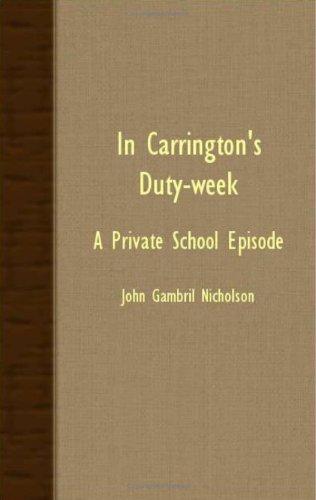 In Carrington's Duty-Week - A Private School Episode