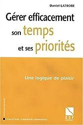 Gérer efficacement son temps et ses priorités : Une logique de plaisir