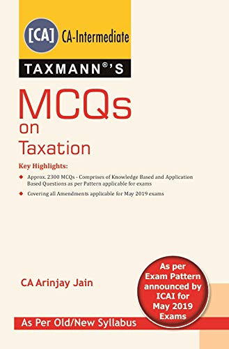 MCQs on Taxation (As Per Old/New Syllabus-For May 2019 Exams)(2019 Edition)
