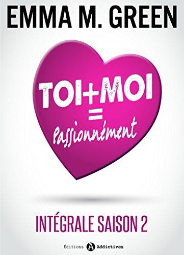 Livres gratuits en ligne Toi + Moi = Passionnément (Intégrale saison 2) epub, pdf