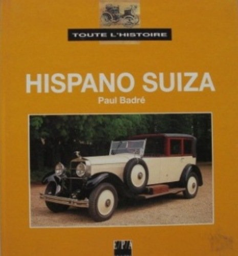 Toute l'histoire : Hispano Suiza