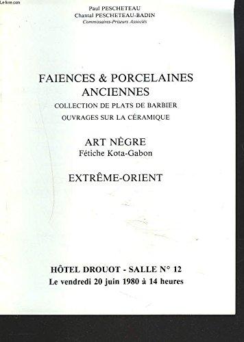 FAÏENCES ET PORCELAINES ANCIENNES. COLLECTION DE PLATS DE BARBIER. OUVRAGES SUR LA CERAMIQUE. ART NEGRE. FETICHE KOTA-GABON. EXTRÊME ORIENT. LE 20 JUIN 1980.