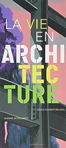 """Afficher """"La vie en architecture"""""""