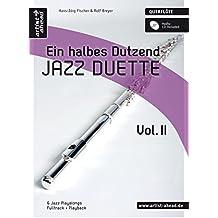 Ein halbes Dutzend Jazz Duette - Vol.2 - für Querflöte: 6 Jazz Playalongs - Fulltrack + Playback (inkl. Audio CD)