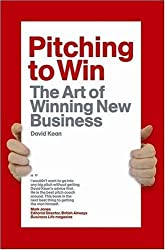 Pitching to Win: The Art of Winning New Business