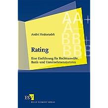 Rating: Eine Einführung für Rechtsanwälte, Bank- und Unternehmensjuristen