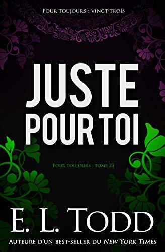Juste pour toi (Pour toujours t. 23) par