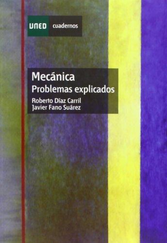 Mecánica. Problemas explicados (CUADERNOS UNED) por Roberto DÍAZ CARRIL
