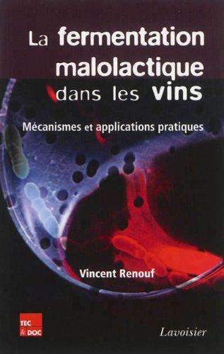 La fermentation malolactique dans les vins : Mécanismes et applications pratiques par Vincent Renouf