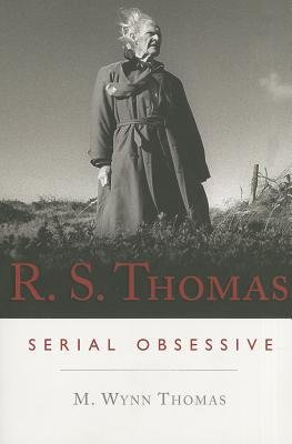 [(R.S. Thomas: Serial Obsessive)] [Author: M. Wynn Thomas] published on (April, 2014)