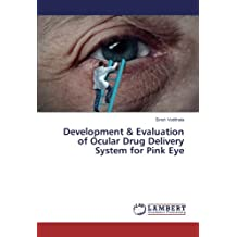 Development & Evaluation of Ocular Drug Delivery System for Pink Eye