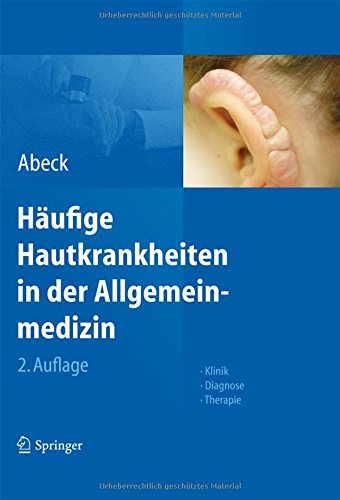 Häufige Hautkrankheiten in der Allgemeinmedizin: Klinik, Diagnose, Therapie