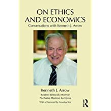 On Ethics and Economics: Conversations with Kenneth J. Arrow by Kenneth J. Arrow (2016-08-24)