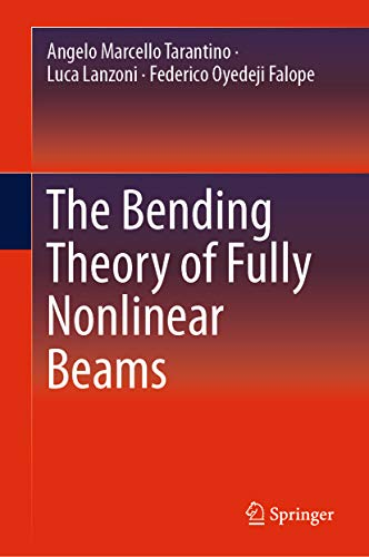 The Bending Theory of Fully Nonlinear Beams (English Edition)
