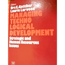 Managing Technological Development : Strategic and