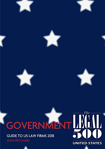 United States - Guide to Law Firms 2018 - Government (The Legal 500 United States) (English Edition) por The Legal 500