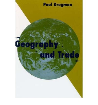 [GEOGRAPHY AND TRADE] by (Author)Krugman, Paul R. on Feb-22-93
