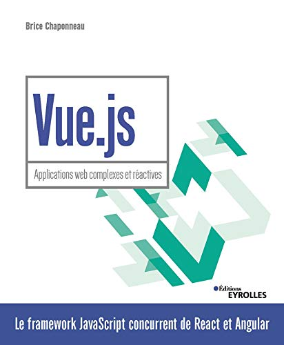Vue.js: Applications web complexes et réactives par Brice Chaponneau
