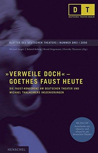 Verweile doch – Goethes Faust heute: Die Faust-Konferenz am Deutschen Theater und Michael Thalheimers Inszenierungen