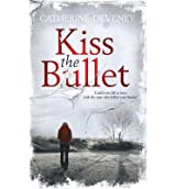 [(Kiss the Bullet)] [ By (author) Catherine Deveney ] [January, 2012]