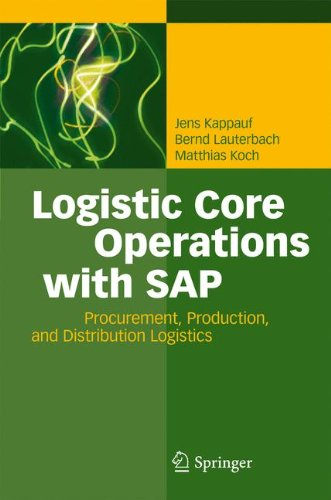 Logistic Core Operations with SAP: Procurement, Production and Distribution Logistics (Core-lager)