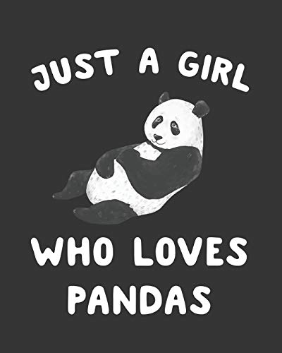 Just A Girl Who Loves Pandas: Blank Lined Notebook to Write In for Notes, To Do Lists, Notepad, Journal, Funny Gifts for Panda Lover