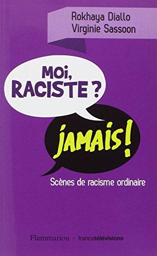 Moi raciste ? Jamais !