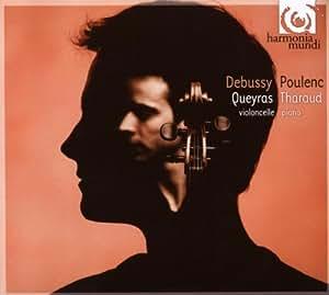 Debussy / Poulenc (Debussy: Cello Sonata No.1/Valse/Scherzo/Intermezzo - Poulenc: Cello Sonata/Bagatelle in D minor/Serenade/Suite francais) Jean-Guihen Queyras / Alexandre Tharaud