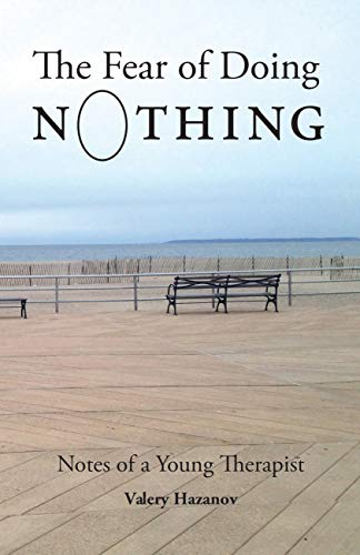 The Fear of Doing Nothing: Notes of a Young Therapist