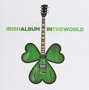 The Best Irish Album In The World..Ever!
