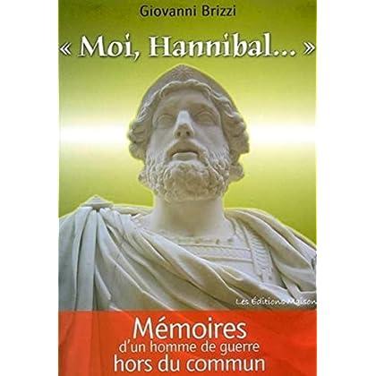 'Moi, Hannibal...': Mémoires d'un homme de guerre hors du commun