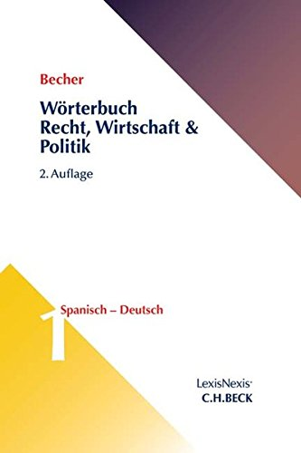 Wörterbuch Recht, Wirtschaft & Politik  Band 1: Spanisch - Deutsch