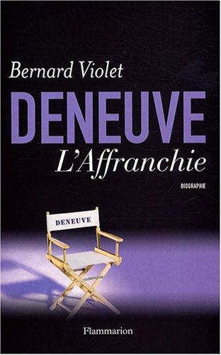 Deneuve, l'Affranchie : Biographie