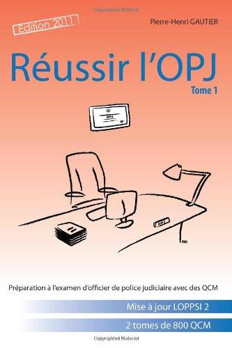 RÈussir l'OPJ, tome 1