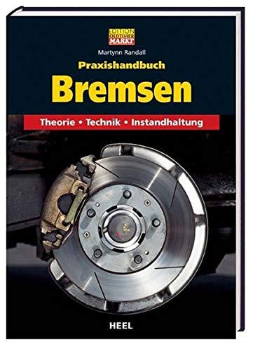 Praxishandbuch Bremsen: Theorie - Technik - Instandhaltung