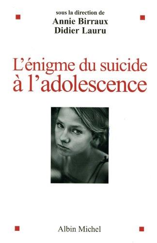 L'Enigme du suicide à l'adolescence