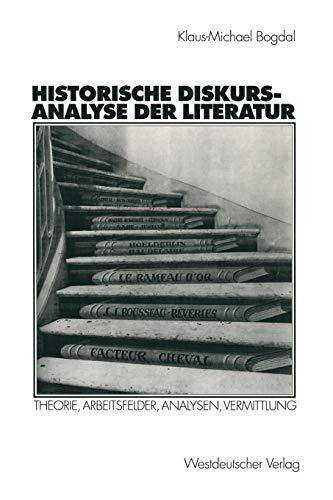 Historische Diskursanalyse der Literatur: Theorie, Arbeitsfelder, Analysen, Vermittlung (German Edition)