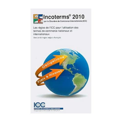 Incoterms 2010 : ICC rules for the use of domestic and international trade terms