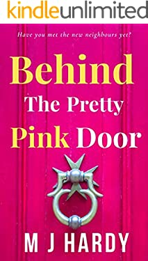 Behind The Pretty Pink Door: Have you met the new neighbours yet? (English Edition)