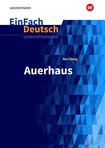 EinFach Deutsch Unterrichtsmodelle: Bov Bjerg: Auerhaus: Gymnasiale Oberstufe
