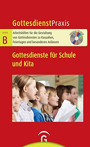 Gottesdienste für Schule und Kita: Mit CD-ROM (Gottesdienstpraxis Serie B)