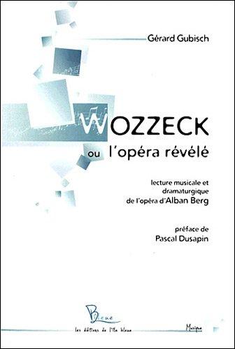 Wozzeck ou l'opéra révélé